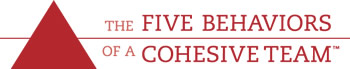 Five Behaviors of a Cohesive Team - CWB Resources